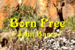 Click Here for the Theme Song from Born Free composed by John Barry and performed by Miss Denise Hewitt